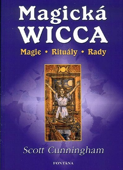 Cunningham Scott: Magická Wicca - Magie, rituály, rady