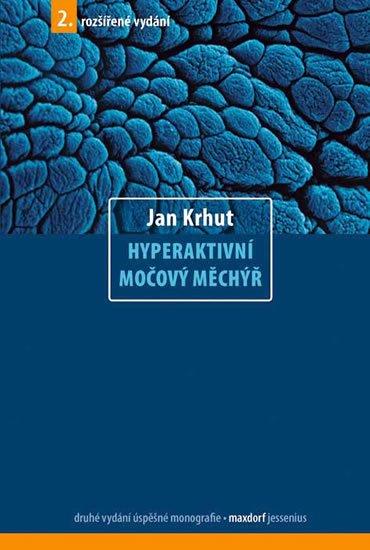 Krhut Jan: Hyperaktivní močový měchýř - 2. vydání