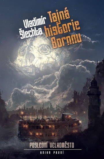 Šlechta Vladimír: Poslední velkoměsto 1 - Tajná historie Bornnu
