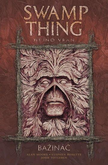 Moore Alan, Bissette Stephen: Swamp Thing - Bažináč 4 - Hejno vran