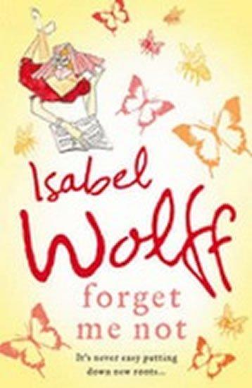 Wolffová Isabel: Forget Me Not