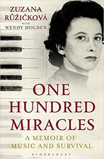 Růžičková Zuzana, Holdenová Wendy: One Hundred Miracles : A Memoir of Music and Survival