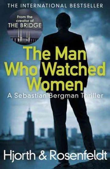 Hjorth Michael, Rosenfeldt Hans,: The Man Who Watched Women