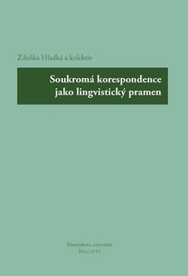 Hladká a kolektiv Zdeňka: Soukromá korespondence jako lingvistický pramen