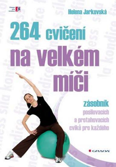 Jarkovská Helena: 264 cvičení na velkém míči