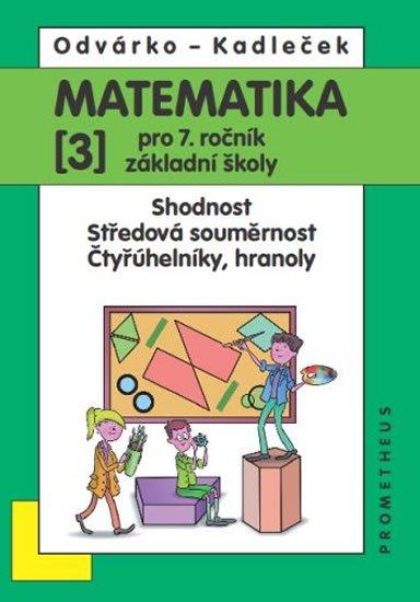 Odvárko Oldřich, Kadleček Jiří: Matematika pro 7. roč. ZŠ - 3.díl – Shodnost; středová souměrnost - 3.vydán