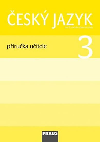 kolektiv autorů: Český jazyk 3 pro ZŠ - příručka učitele