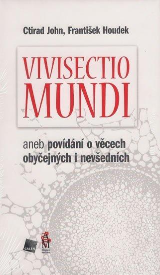 John Ctirad: Vivisectio mundi, aneb povídání o věcech obyčejných i nevšedních