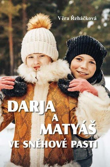 Řeháčková Věra: Darja a Matyáš ve sněhové pasti