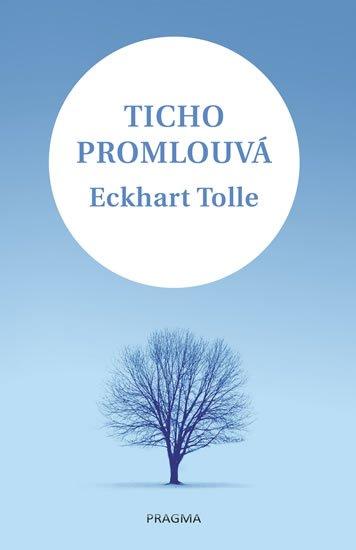 Tolle Eckhart: Ticho promlouvá
