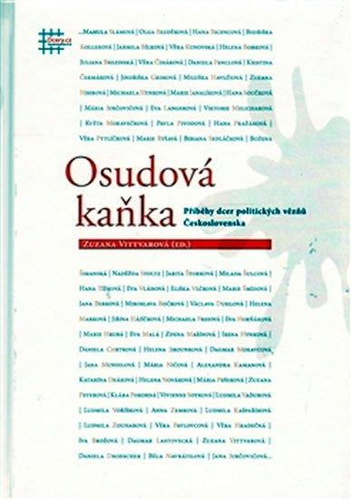 Vittvarová Zuzana: Osudová kaňka - Příběhy dcer politických vězňů Československa