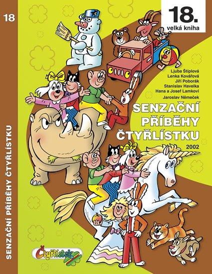Štíplová Ljuba, Němeček Jaroslav,: Senzační příběhy Čtyřlístku 2002 / 18. velká kniha