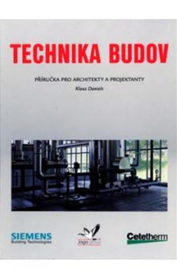 Daniels Klaus: Technika budov - Příručka pro architekty a projektanty