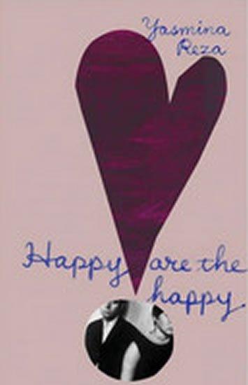 Reza Yasmina: Happy are the Happy
