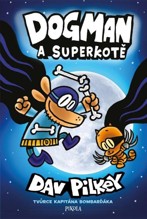 Pilkey Dav: Dogman: Dogman a Superkotě