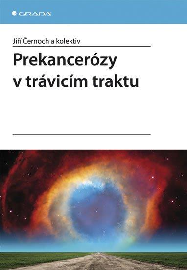 Černoch a kolektiv Jiří: Prekancerózy v trávicím traktu