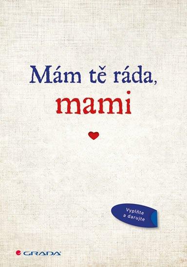 neuveden: Mám tě ráda, mami - Originální vyznání, které můžete vyplnit a darovat
