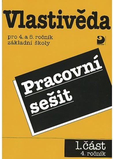 Danielovská Věra, Tupý Karel,: Vlastivěda pro 4. a 5. r. ZŠ, pracovní sešit (1. část)