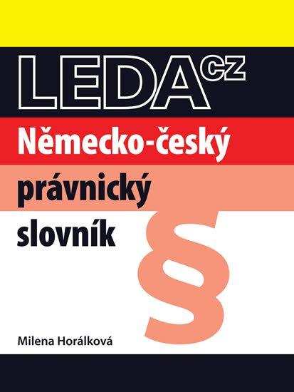 Horálková Milena: Německo-český právnický slovník - 2. vydání