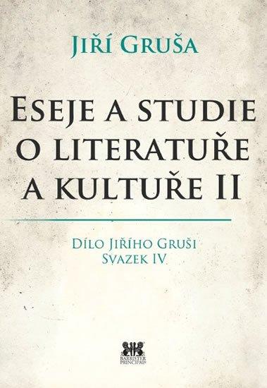 Gruša Jiří: Eseje a studie o literatuře a kultuře II