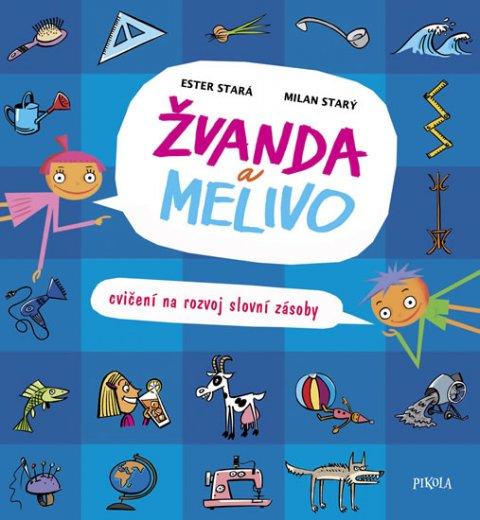 Stará Ester, Starý Milan: Žvanda a Melivo - Cvičení na rozvoj slovní zásoby