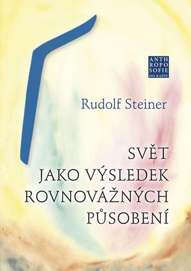 Steiner Rudolf: Svět jako výsledek rovnovážných působení