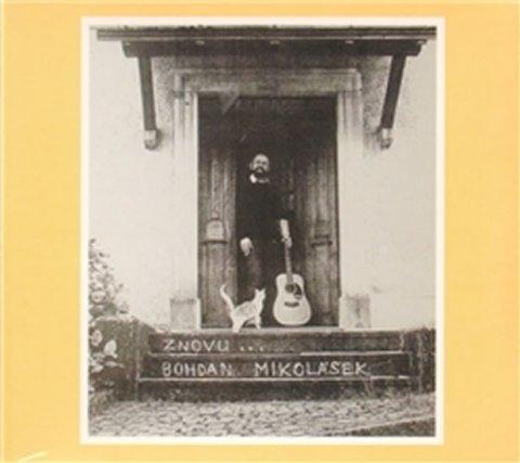 Mikolášek Bohdan: Znovu - CD