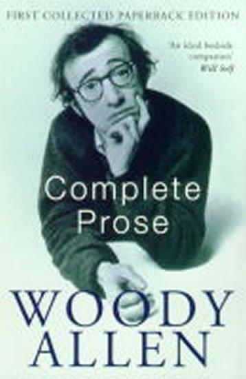 Allen Woody: The Complete Prose: Woody Allen