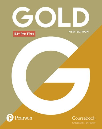 Edwards Lynda, Naunton Jon: Gold B1+ Pre-First 2018 Coursebook