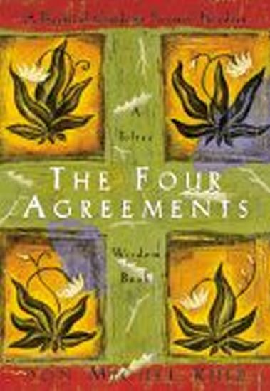 Ruiz Don Miguel: The Four Agreements