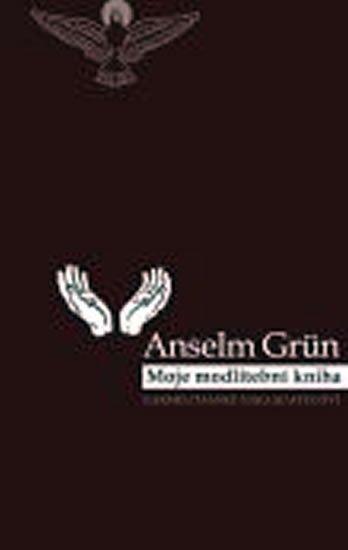 Grun Anselm: Moje modlitební kniha