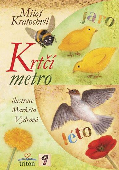 Kratochvíl Miloš: Krtčí metro