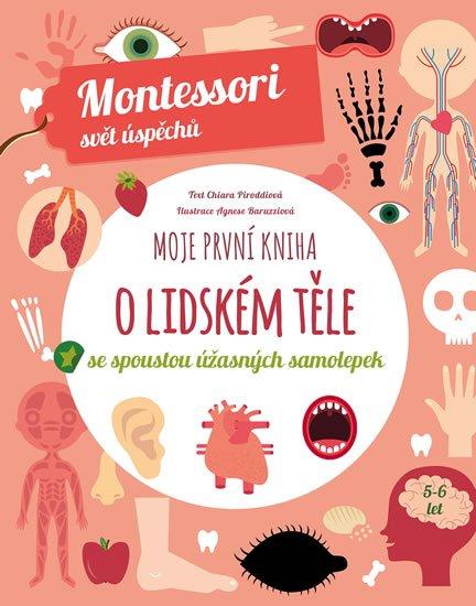 Piroddiová Chiara: Moje první kniha o lidském těle se spoustou úžasných samolepek - Montessori