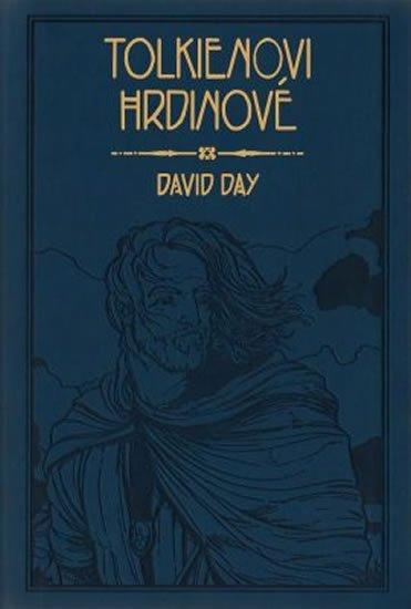 Day David: Tolkienovi hrdinové