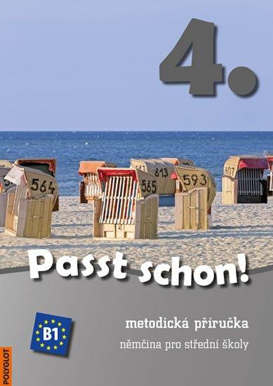 neuveden: Passt schon! 4. Němčina pro SŠ - Metodická příručka + 3 CD