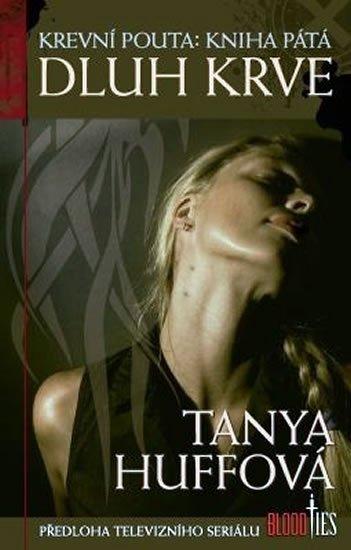 Huffová Tanya: Krevní pouta 5 - Dluh krve
