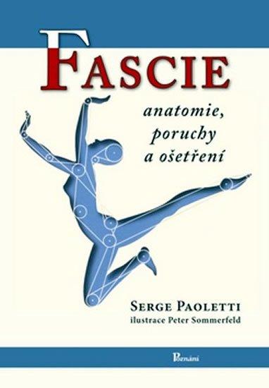 Paoletti Serge: Fascie - Anatomie, poruchy a ošetření