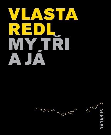 Redl Vlasta: My tři a já