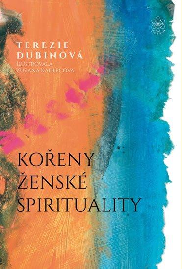 Dubinová Terezie: Kořeny ženské spirituality