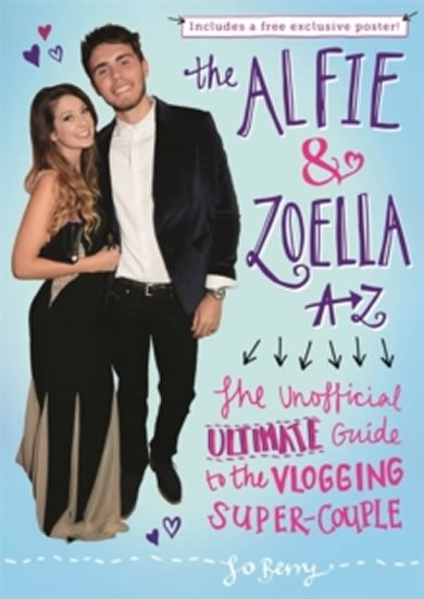Berry Jo: The Alfie and Zoella A-Z - The Unofficial Ultimate Guide to the Vlogging Su