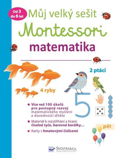Urvoy Delphine: Můj velký sešit Montessori - Matematika 3 až 6 let