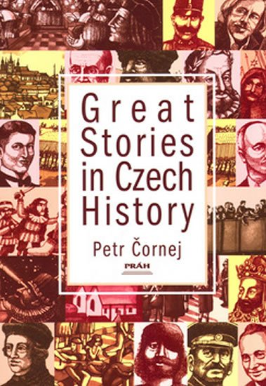 Čornej Petr: Great Stories in Czech History (anglicky)