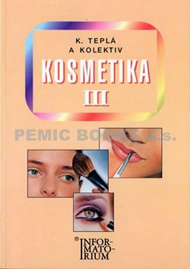 Teplá a kolektiv Kateřina: Kosmetika III - 2. vydání
