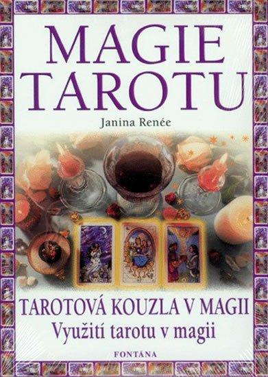 Renée Janina: Magie tarotu - Tarotová kouzla v magii, Využití tarotu v magii