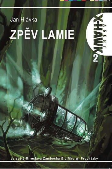 Hlávka Jan: Agent X-Hawk 2 - Zpěv lamie
