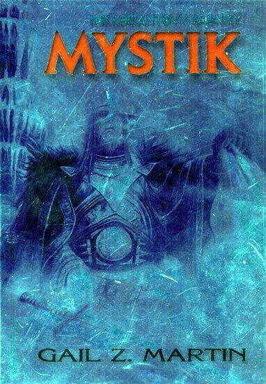 Martin Gail Z.: Nekromantovy kroniky 1 - Mystik