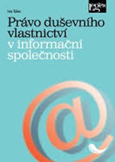 Telec Ivo: Právo duševního vlastnictví v informační společnosti