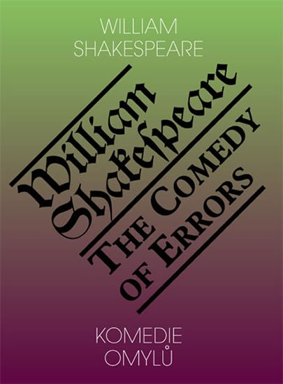 Shakespeare William: Komedie omylů / The Comedy of Errors