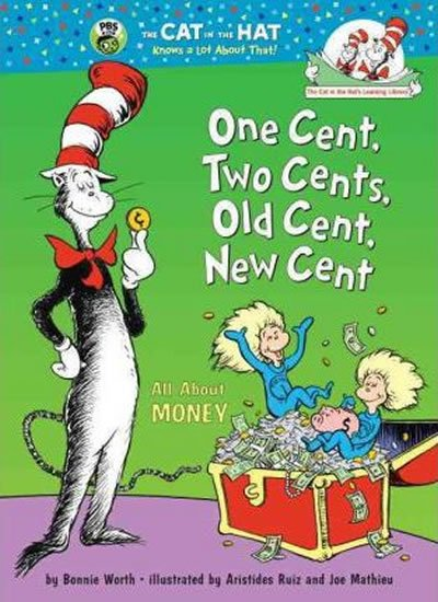 Worth Bonnie: One Cent, Two Cents, Old Cent, New Cent : All About Money
