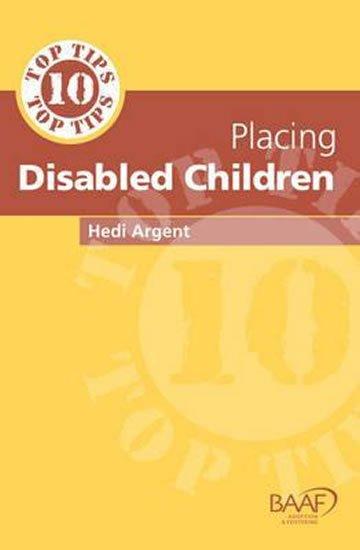 Argent Hedi: Ten Top Tips for Placing Disabled Children